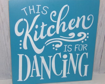 This Kitchen Is For Dancing, Kitchen Sign, Kitchen Wall Art, Turquoise Kitchen, Teal Kitchen, Kitchen Decor, Kitchen Wall Sign