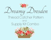 Dreamy Dresden Thread Catcher Pattern and Supply Kit Combo
