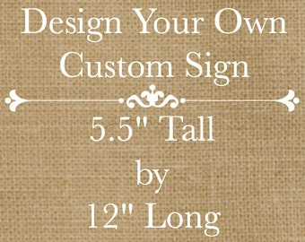 "Design Your Own Rustic Custom Wooden Sign - 12"" Long x 5.5"" Tall - Customize Font & Colors"