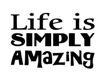 """Life is Simply Amazing - Vinyl Decal Sticker - 5"""" x 3.5"""" *Free Shipping*"""