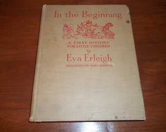 In The Beginning A first History For Little Children by Eva Erleigh Illustrated by Mary Adshead 1927
