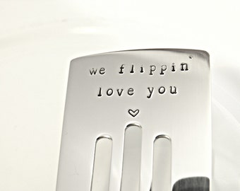 We flippin' love you! Hand stamped Stainless Steel Cookie / Brownie / Dessert Spatula, perfect size for the kitchen. Dessert Lovers!