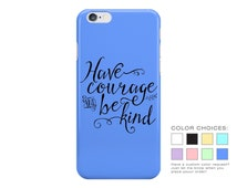 Have Courage and Be Kind Phone Case - Pastel Phone Case - Cinderella Movie Quote - iPhone - Galaxy