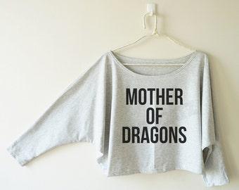 Mother of dragons tshirt funny tshirt cool tshirt slogan tshirt women off shoulder sweatshirt dolman top oversized 3/4 sleeve women tshirt