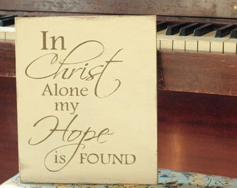 In Christ alone my Hope is found! Wooden Hymn sign
