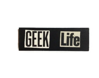 GEEK LIFE | Fridge Magnet | BLACK | Comic Book | Home Decor | Office magnet | Recycled Gift |  For Her | For Him | For Geek