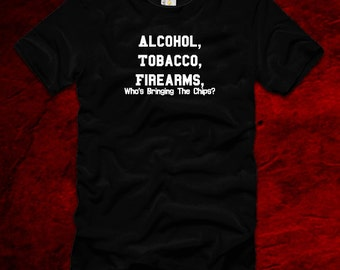 alcohol tobacco firearms funny t-shirt