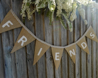 Party Banner Friends Bunting Friends Banner Wedding Banner Birthday Banner Burlap Wedding Bunting Celebration Banner Party Decor Wedding