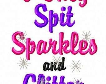 Embroidery Design: I Only Spit Sparkles and Glitter Instant Download 4x4, 5x7
