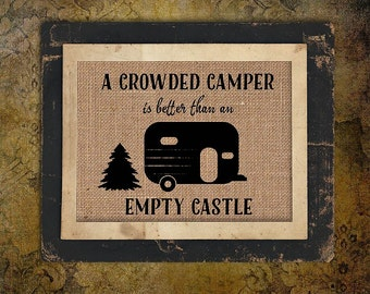 Burlap Print | Crowded Camper | Camping | Quote | RV | #0073