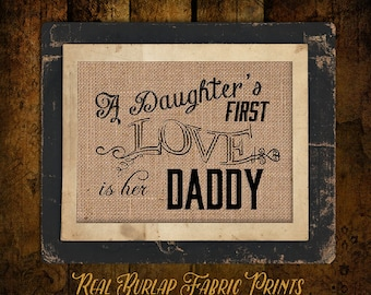 Daughter's First Love | Gift for Dad | Daddy's Girl | Is her Daddy | Burlap Print | Personalized |For Dad | Father's Day | #0115