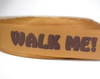 """5 yards of 7/8 inch """"Walk me"""" grosgrain ribbon"""