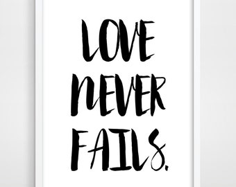 GICLEE Print, Love Never Fails Inspirational Quote, Digital Art, Motivational Quote, Apartment Therapy, Typography Print, Black and White.