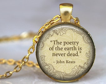"""JOHN KEATS Necklace quote """"The Poetry of the earth..."""" Literary Pendant Necklace Poem Poetry Art Literature Jewerly Book Handmade Jewerly"""