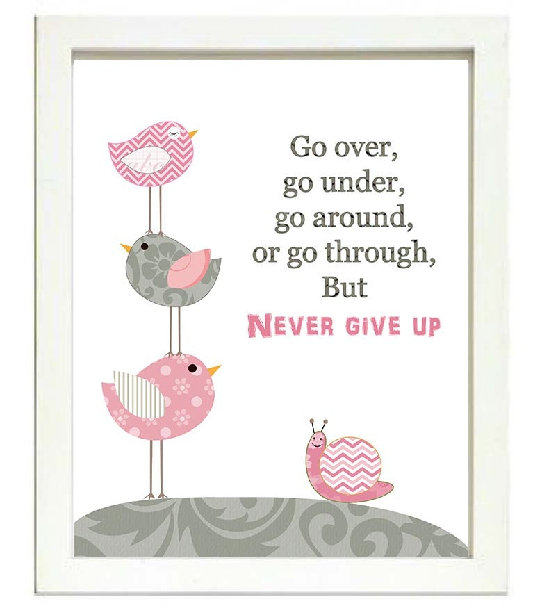 Bird Nursery Art Print Baby Go over go under go around or go through but never give up Chick Pink Gr