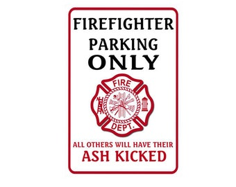 FIREFIGHTER - Funny *Gag* Parking sign. 8x12 Aluminum.Great gift. FD, Fire, Fire dept.