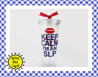 Keep Calm I'm an SLP, Personalized Acrylic Cup Md - slp Gift, 16 oz Acrylic Cup for slps and ASHA Members BPA free