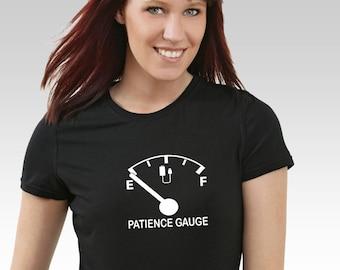Patience Gauge Empty. Funny slogan t-shirt. Men's or Women's Styles