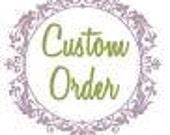 Custom Order for Linda H.