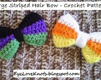 CROCHET PATTERN - Large Striped Hair Bow - Easy Crochet Pattern by EyeLoveKnots - Permission to Sell Finished Items