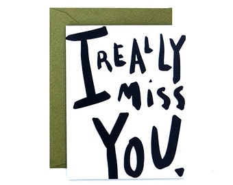 I Really Miss You Typography Card, Friendship Card, Encouragement, Friends, Green, Black and White, Moss, Modern Calligraphy,