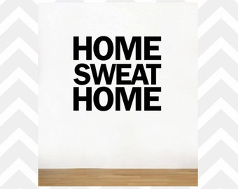 Home Sweat Home Gym Wall Decal Health Fitness Work Out Gym Decal