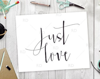 Just Love - PRINTABLE Wall art / Just love wall decor / wall art / instant download / digital download / love print / just love print