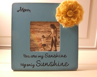 Mom, You are my sunshine, my only sunshine Mother's Day frames Blue and Yellow frame for Mommy Gift from daughter gift from son children