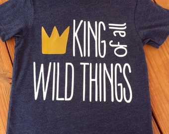 King of All Wild Things toddler long or short sleeve tee sizes 12 months - 5T