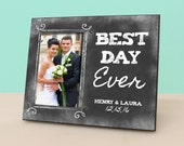 Personalized Wedding Frame - Best Day Ever - Anniversary Gift - Personalized Chalkboard Picture Frame - Anniversary Photo Frame -PF1104
