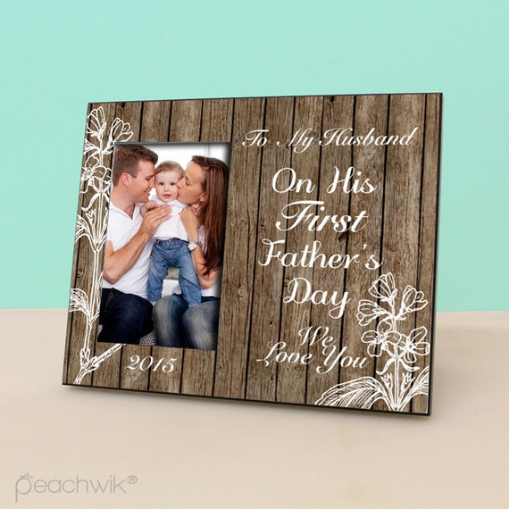 happy first fathers day frame rustic frame new dad gift to my husband picture frame new family photo frame pf1161 from peachwikdecor on etsy