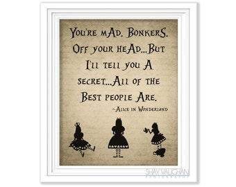 "Alice In Wonderland Quote Print ""You're Mad. Bonkers"" Alice In Wonderland Nursery Decor Bedroom Decor Wall Art Poster Wall Art Gift (No.268)"