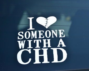 CHD, I Love Someone with a CHD, Decal, car decal**All Proceeds will be donated to a CHD awareness charity**