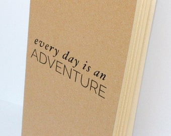 Every Day is an Adventure -- Custom Traveler's Notebook Journal {Large/Cahier Size}