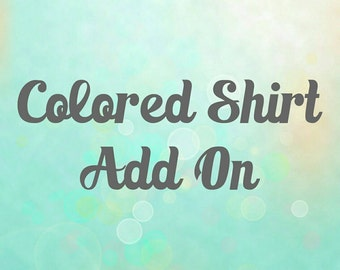 Colored Shirt Add on Listing