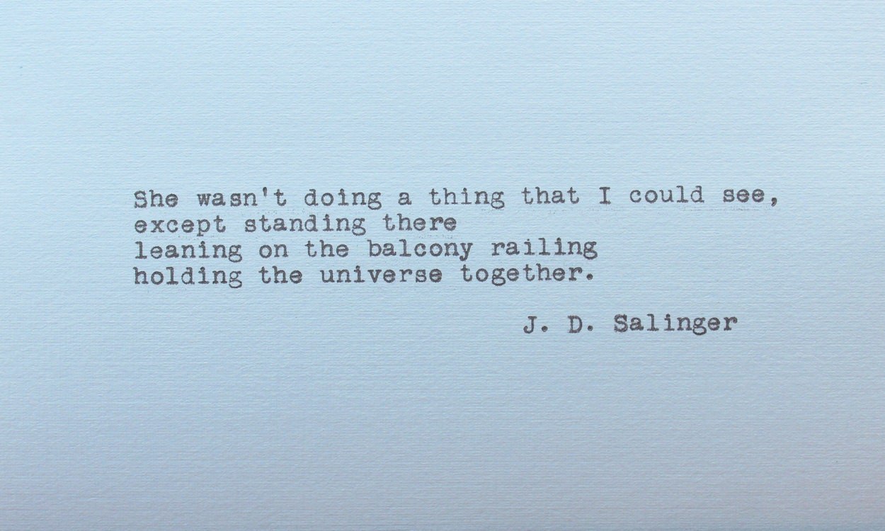 Jd Salinger Quotes Holding The Universe Together www.galleryhip.com ...