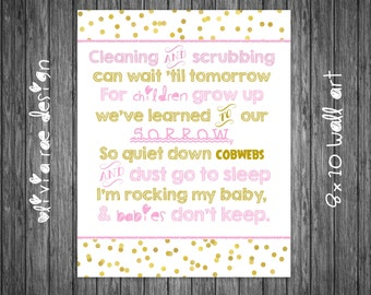 Gold and Pink Printable Nursery Art Cleaning and Scrubbing Will Wait, Babies Don't Keep, Rocking My Baby Poem JPG (8x10)