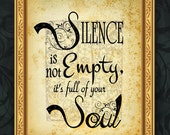Silence is Not Empty, It's Full of Your Soul ~ Solitude ~ Relax ~ Sound of Silence ~ 8x10 Hand Digital Design Print~Ready to Frame