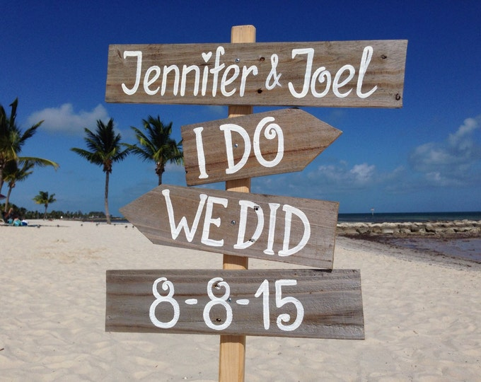 I Do We Did Beach Sign, Rustic Wedding Decor, Gift Wedding Idea, Wooden Arrows Sign Pole