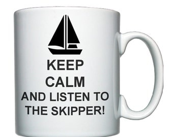Keep Calm and Listen to the Skipper, sailing, yachting,  mug / cup.