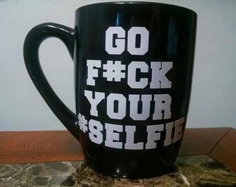Go Your Selfie Mug!