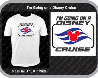 I'm Going on a Disney Cruise T-Shirt, Tank or Hoodie
