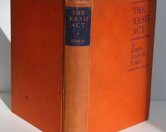 1st US Ed.-The Rash Act by Ford Madox Ford - Ray Long & Richard R. Smith 1933 - Vintage Book