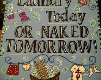 Laundry Today...Naked Tomorrow