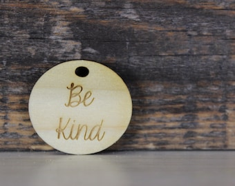 pendant, wood, necklace, keychain,gift,be kind,positive,inspirational,motivational,quote