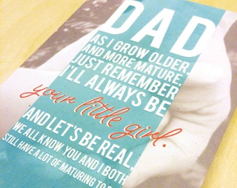 Father's Day Card or Dad Birthday Card; Always Be Your Little Girl