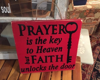 religious wood signs - heaven signs - prayer is the key to heaven but faith unlocks the door - prayer signs - signs about heaven