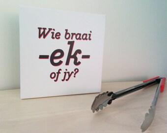 Wie braai, ek of jy? - Square canvases (20cm x 20cm) - Afrikaans Sayings - FREE POSTAGE