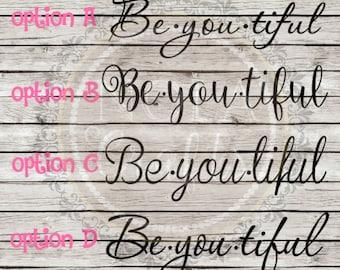 Be You Tiful Decal