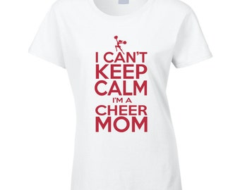 Cheer Mom T Shirt Funny I can't keep Calm I'm a Cheer Mom Team Tee Cheerleading T Shirt for Mom Gift for Cheerleader Mom funny Mom t shirt